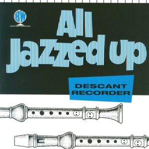 All Jazzed Up For Descant Recorder