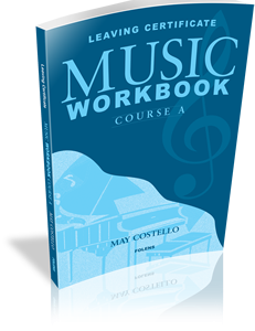 Leaving Certificate Music Workbook Course A by May Costello