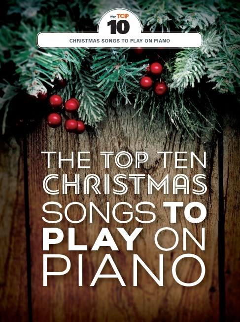 Top Christmas Songs.The Top Ten Christmas Songs To Play On Piano