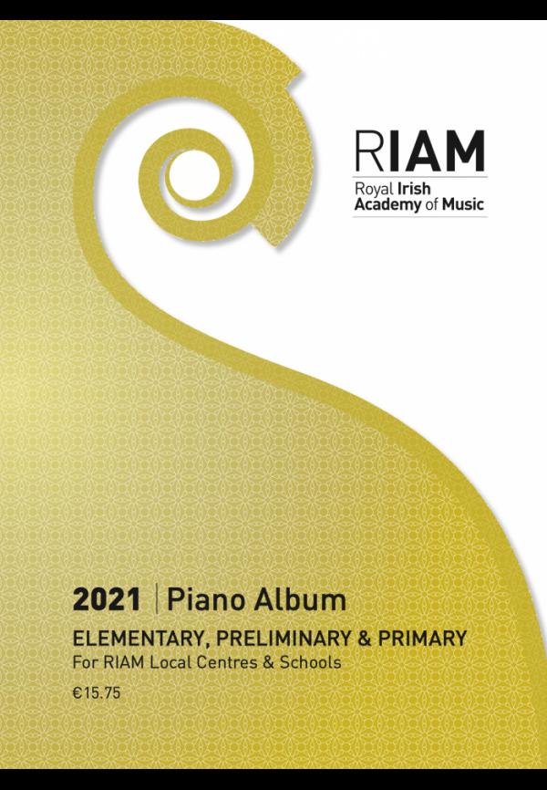 RIAM Piano Album 2021 EPP (Elementary, Preliminary and Primary)