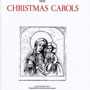Christmas Carols A Collection of Twenty four Traditional Hymns and Carols