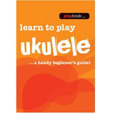Playbook Learn to Play Ukulele Handy Beginners Guide