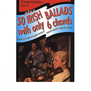 Play 50 Irish Ballads With Only 6 Chords Volume 3