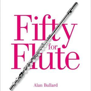 Alan Bullard 50 For Flute Book 1