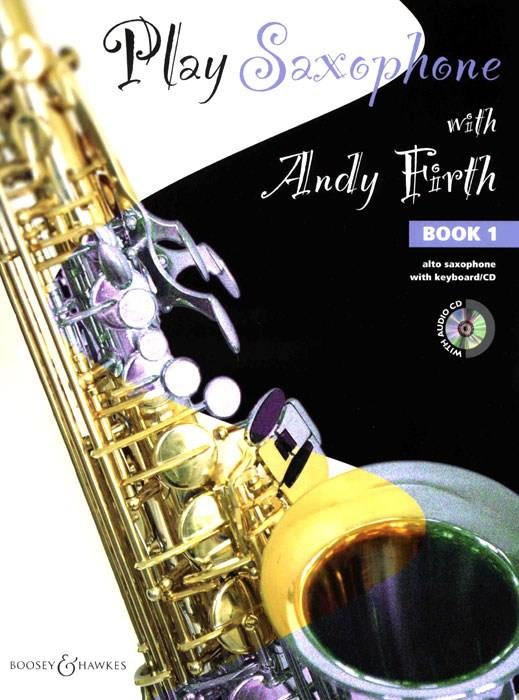 Play Saxophone with Andy Firth Book 1 Alto Saxophone