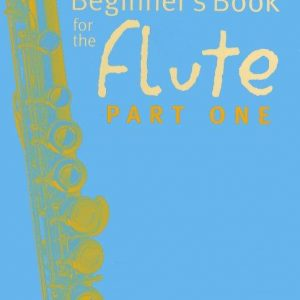 A Beginners Book For The Flute Part 1 Book & CD