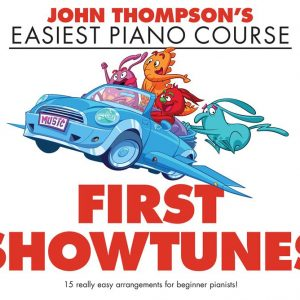 John Thompsons Easiest Piano Course First Showtunes